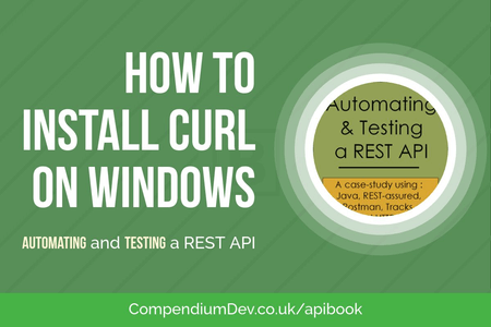 How to install cURL on Windows - EvilTester com