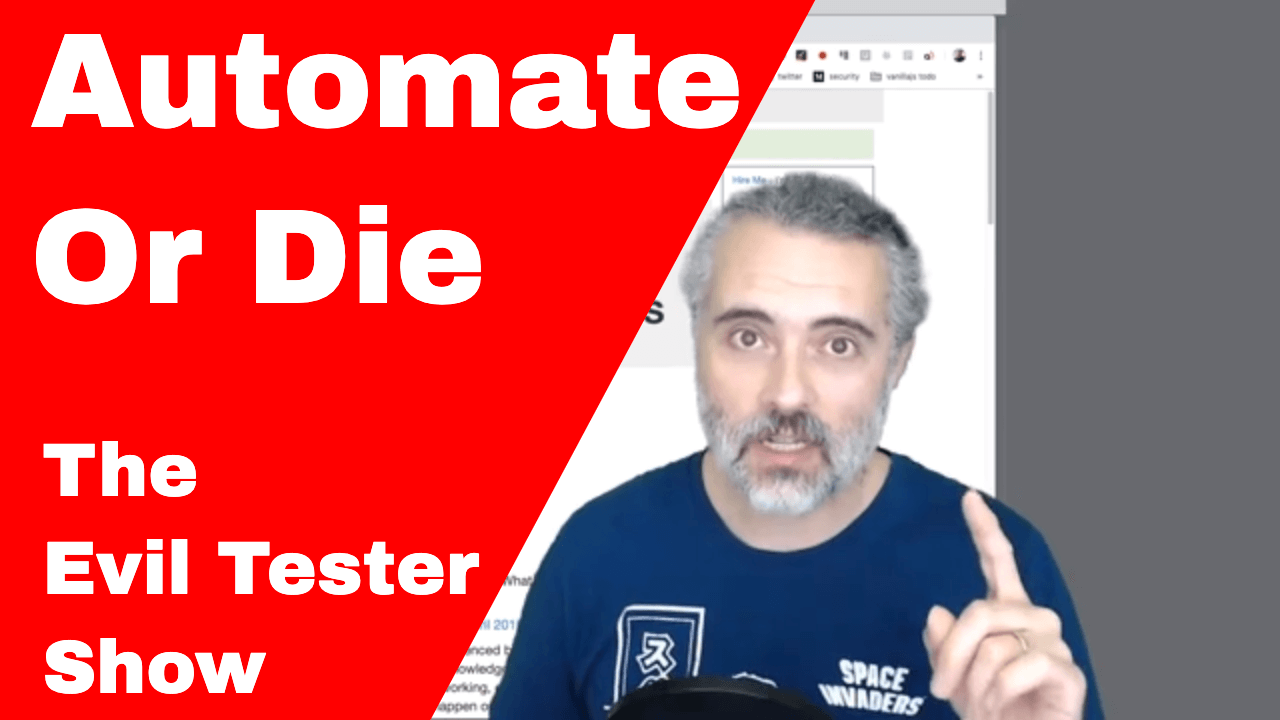 Episode 010 - The Automate or Die Special - The Evil Tester Show