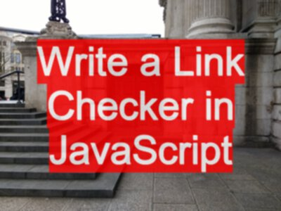 How to write a link checker in the browser with Vanilla