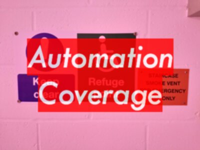 How to assess coverage of automation?
