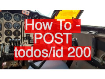 API Testing Challenge - How To - POST todos/id 200