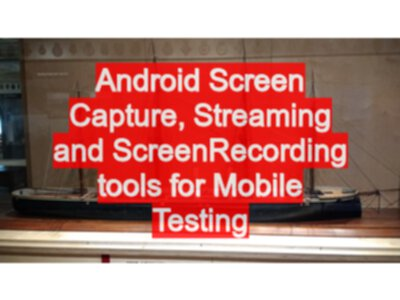 Android Screen Capture, Streaming and ScreenRecording tools
