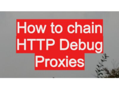 How to chain HTTP Debug Proxies - EvilTester com