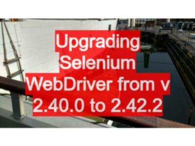 Upgrading Selenium WebDriver from v 2 40 0 to 2 42 2