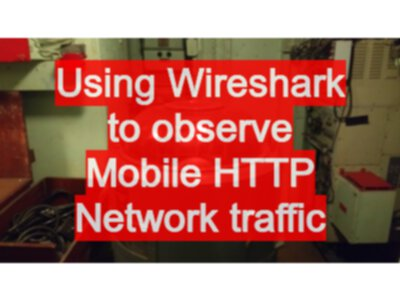 Using Wireshark to observe Mobile HTTP Network traffic