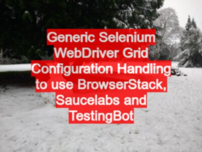 Generic Selenium WebDriver Grid Configuration Handling to