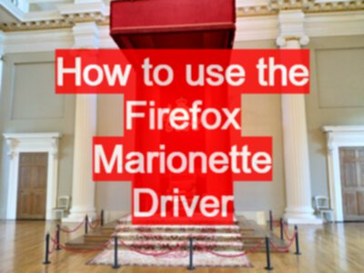 How to use the Firefox Marionette Driver - EvilTester com
