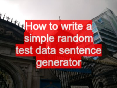 How to write a simple random test data sentence generator