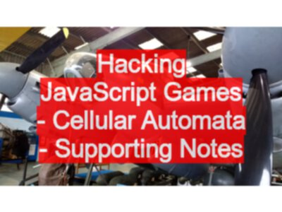 Hacking JavaScript Games - Cellular Automata - Supporting
