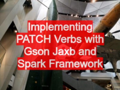 Implementing PATCH Verbs with Gson Jaxb and Spark Framework