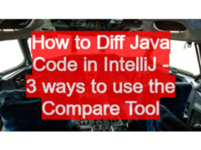 How to Diff Java Code in IntelliJ - 3 ways to use the