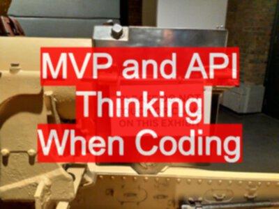 MVP and API Thinking When Coding - EvilTester com
