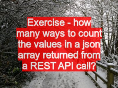 Exercise - how many ways to count the values in a json array