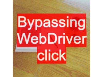 Bypassing WebDriver click - EvilTester com