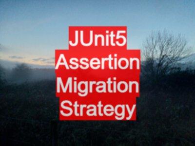 JUnit5 Assertion Migration Strategy - EvilTester com