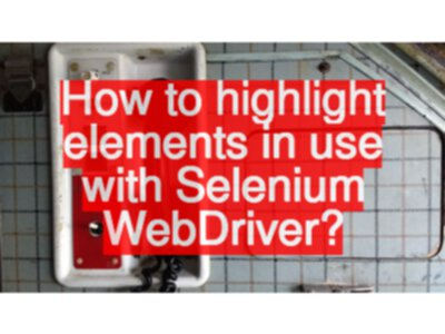 How to highlight elements in use with Selenium WebDriver?