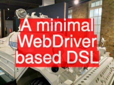 A minimal WebDriver based DSL