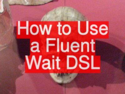 How to Use a Fluent Wait DSL with WebDriver